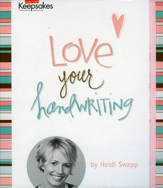 Love Your Handwriting by Heidi Swapp