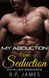 My Abduction and Seduction