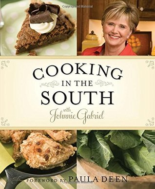 Cooking in the South with Johnnie Gabriel by Johnnie Gabriel