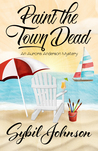 Paint the Town Dead (Aurora Anderson Mystery, #2)