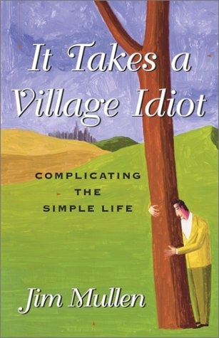 It Takes a Village Idiot: Complicating the Simple Life
