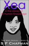 Xea in the Library of All Human Knowledge (The MAC Series - Book 2)