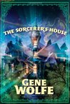 The Sorcerer's House by Gene Wolfe