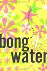 Bongwater by Michael Hornburg