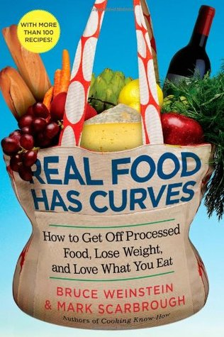 Real Food Has Curves by Bruce Weinstein