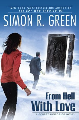From Hell With Love  A Secret Histories Nove - l by Simon R. Green