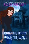 Haunt the Haunt, Walk the Walk (Haunted Tour Guide Mystery #3)