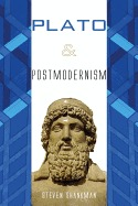 Plato and Postmodernism by Steven Shankman