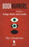 Bookburners: Badge, Book, and Candle: Episode 1