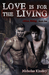 Love is for the Living (Albion Rising, #1)