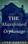 The Abandoned Orphanage