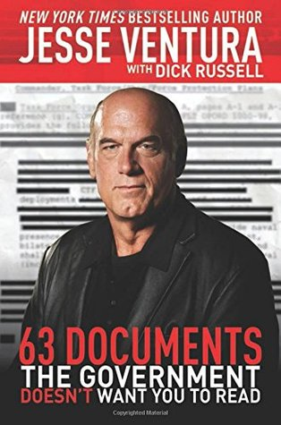 63 Documents the Government Doesn't Want You to Read by Jesse Ventura