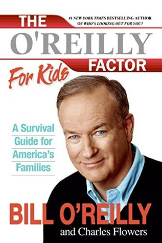 The O'Reilly Factor for Kids by Bill O'Reilly