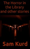 The Horror in the Library and Other Stories