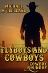 Flyboys and Cowboys