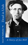 Dead in Utah: A Story of Joe Hill