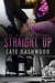 Straight Up (The Dugan Siblings Book #1)