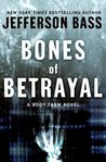 Bones of Betrayal (Body Farm #4)
