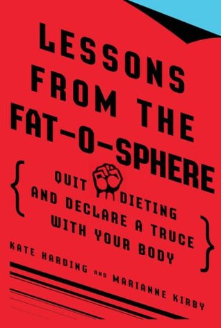 Lessons from the Fat-o-sphere by Kate Harding
