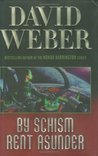By Schism Rent Asunder (Safehold, #2)
