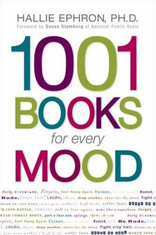 1001 Books for Every Mood by Hallie Ephron