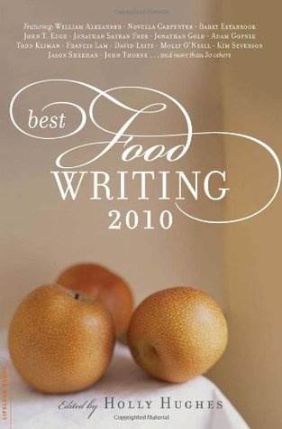 Best Food Writing 2010 by Holly Hughes
