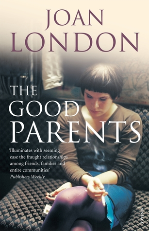 The Good Parents by Joan London