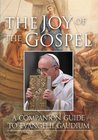 The Joy of the Gospel: A Companion Guide to Evangelii Gaudium