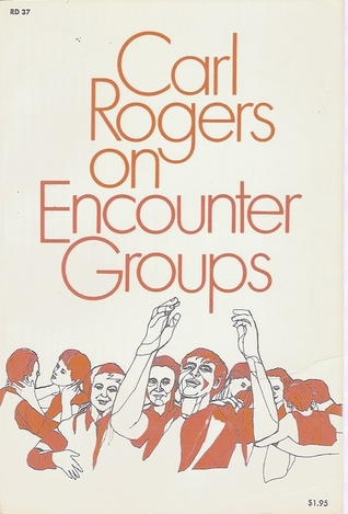 On Encounter Groups by Carl R. Rogers
