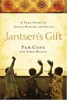 Jantsen's Gift: A True Story of Grief, Rescue, and Grace