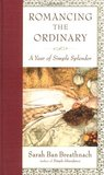 Romancing the Ordinary by Sarah Ban Breathnach