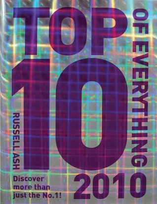 Top 10 of Everything 2010 by Russell Ash