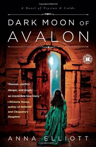 Dark Moon of Avalon by Anna Elliott
