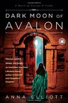Dark Moon of Avalon (Twilight of Avalon, #2)