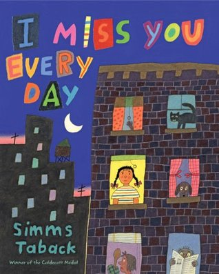 I Miss You Every Day by Simms Taback