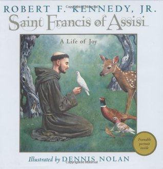 Saint Francis of Assisi by Robert F. Kennedy Jr.