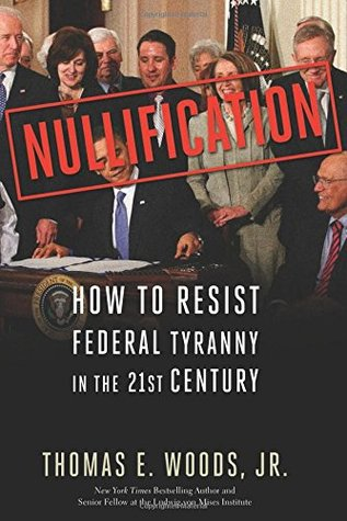 Nullification by Thomas E. Woods Jr.
