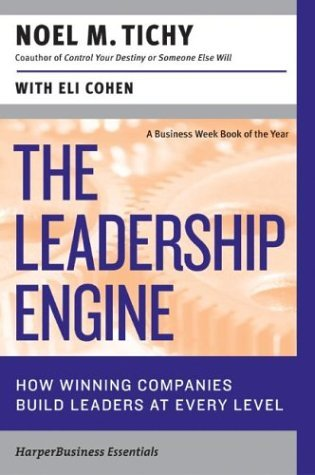 The Leadership Engine by Noel M. Tichy