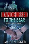 Handcuffed to the Bear (Shifter Agents #1)