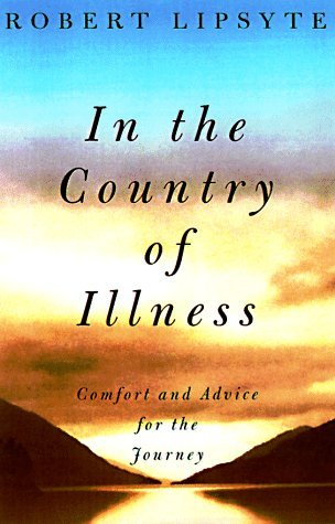 In the Country of Illness  by Robert Lipsyte