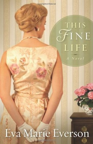 This Fine Life by Eva Marie Everson