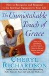 The Unmistakable Touch of Grace: How to Recognize and Respond to the Spiritual Signposts in Your Life