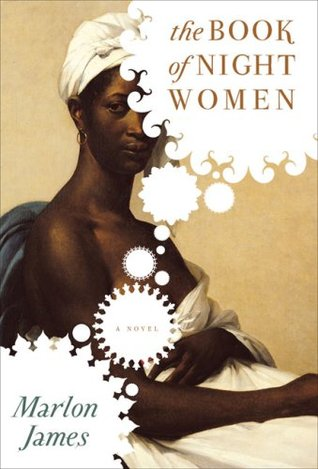 The Book of Night Women by Marlon James