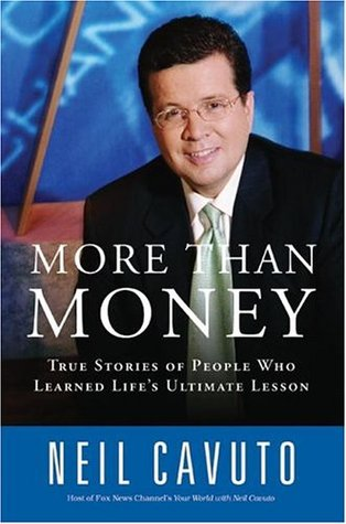 More Than Money by Neil Cavuto
