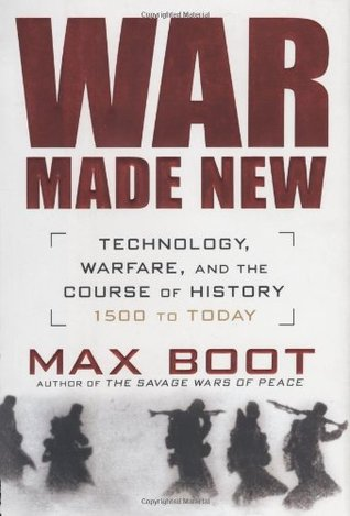 War Made New by Max Boot