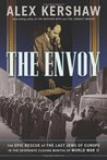 The Envoy: The Epic Rescue of the Last Jews of Europe in the Desperate Closing Months of World War II
