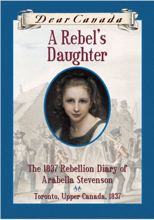 A Rebel's Daughter by Janet Lunn