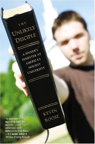The Unlikely Disciple by Kevin Roose