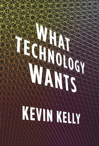 What Technology Wants by Kevin Kelly