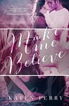 Make Me Believe (Believe, #1)